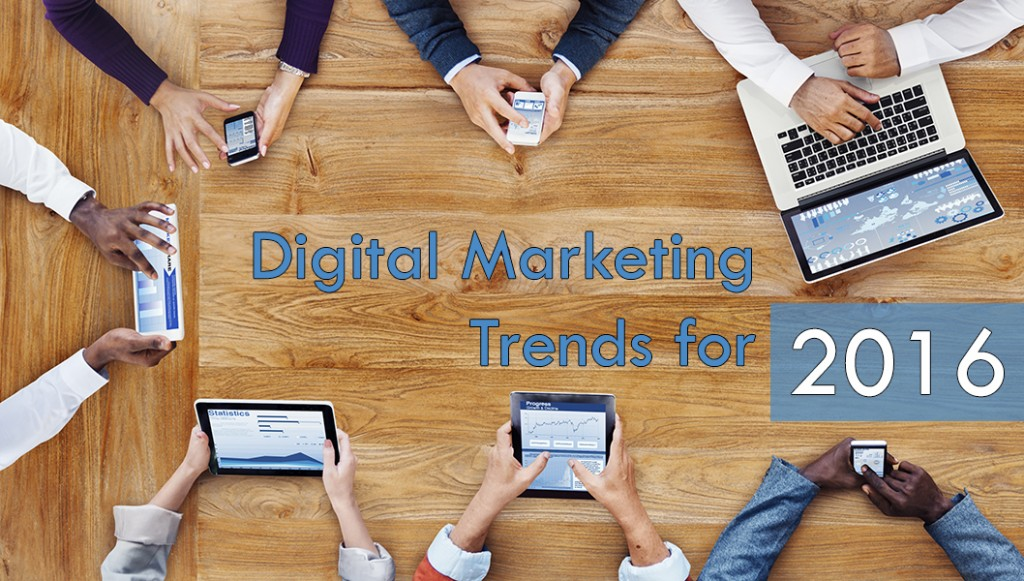 4 Digital Marketing Trends to Watch for in 2016